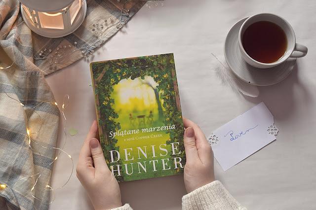 """Denise Hunter - ,,Splątane marzenia"""" (recenzja przedpremierowa)"""