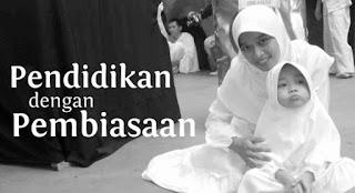 Pendidikan Melalui Proses Pembiasaan Menurut Pandangan Islam