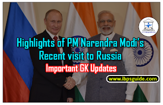 Highlights of Prime Minister Narendra Modi's Recent visit to Russia – Important GK Updates