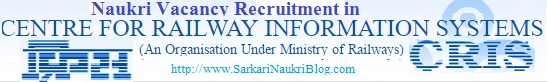 Naukri Vacancy Recruitment in CRIS Railway