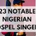 Notable Nigerian gospel singers and facts about them {According to Wikipedia}