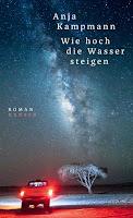 Wie hoch die Wasser steigen Anja Kampmann Roman Bestseller Hanser Rezension