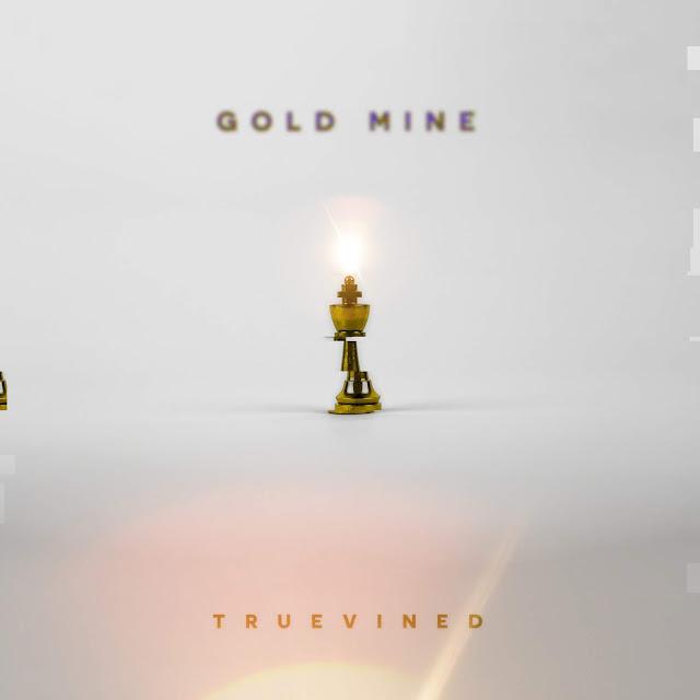 Truevined - Gold Mine (new single) #wakandaAnthem