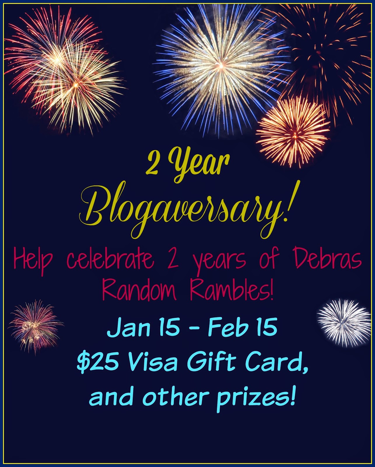 Enter the  Debras Random Rambles Blogaversary Giveaway. Ends 2/15.