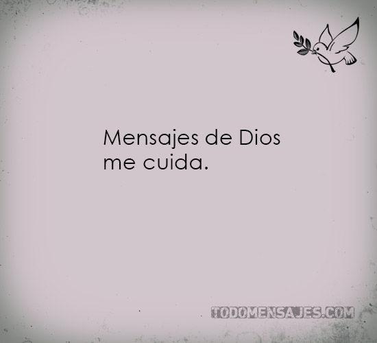 Mensajes De Dios Me Cuida Todo Mensajes