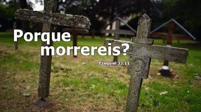 Porque morrereis?