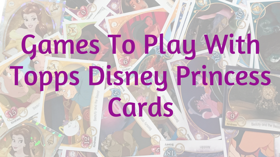 "Title text with ""Games To Play With Topps Disney Princess Cards"" over faded out pile of cards"