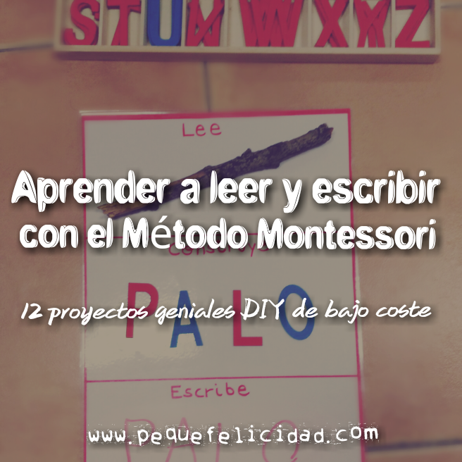 Pequefelicidad Aprender A Leer Y Escribir Con El Metodo Montessori