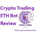 Crypto Trading ETH Bot Review- Ethereum Investment Telegram Bot