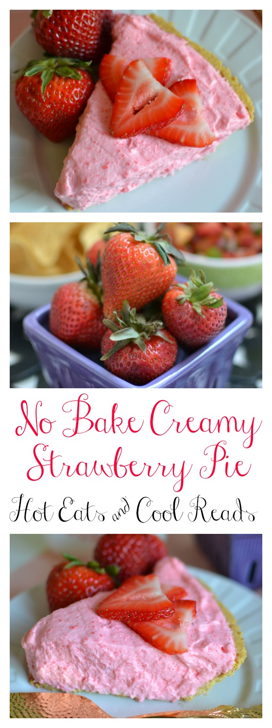 Hot Eats and Cool Reads: No Bake Creamy Strawberry Pie ...