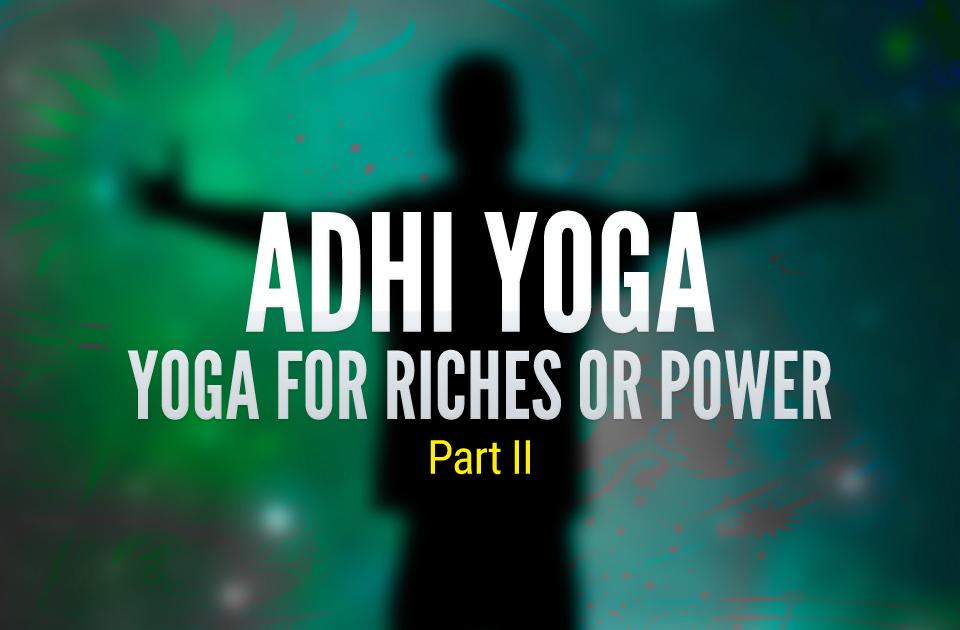 Adhi Yoga II