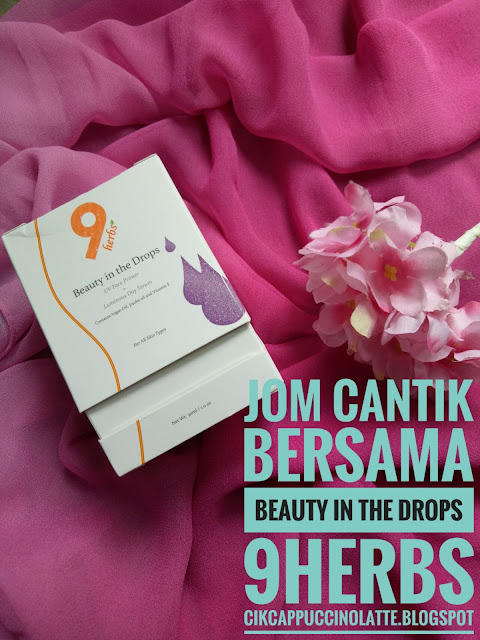 9 herbs health & beauty, beauty in the drops, kelebihan beauty in the drop, primer makeup, review produk beauty in the drop, tips kecantikkan kulit,
