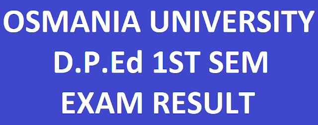 Osmania University D.P.Ed 1st Sem Results