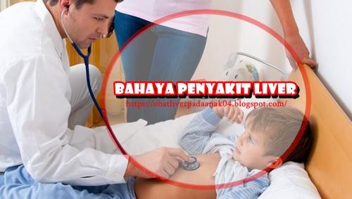 Bahaya Penyakit Liver Pada Anak Paling Menyeramkan Dan Obatnya