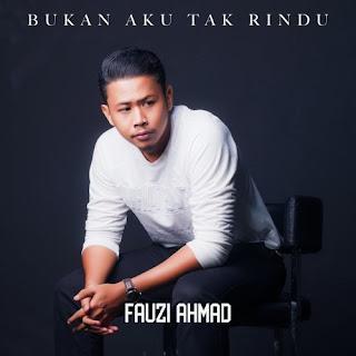 Lirik Lagu Fauzi Ahmad - Bukan Aku Tak Rindu - PANCASWARA