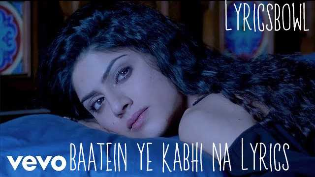 Baatein Ye Kabhi Na Lyrics by Arijit Singh | LyricsBowl
