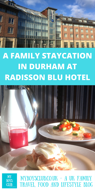 A Family Staycation in Durham,North East England at Radisson Blu Hotel