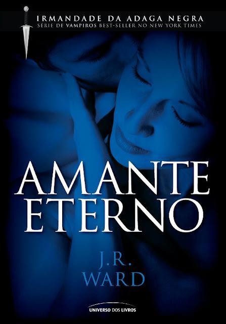 Amante Eterno 2º Volume da Série Irmandade da Adaga Negra J. R. Ward