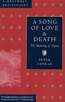 Peter Conrad - A Song of Love and Death: The Meaning of Opera