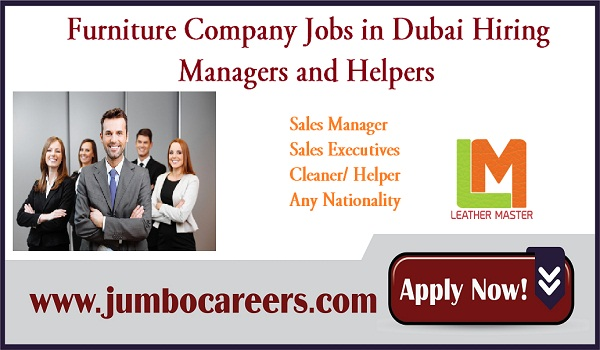 Furniture Company Jobs In Dubai Managers Executives Helpers