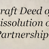 Draft Deed of Dissolution of Partnership
