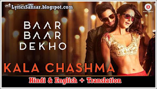 KALA CHASHMA Lyrics Translation : Baar Baar Dekho