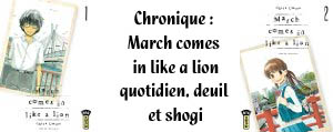 http://blog.mangaconseil.com/2017/02/chronique-march-comes-in-like-lion.html