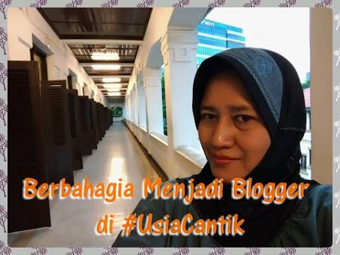 Berbahagia Menjadi Blogger di #UsiaCantik