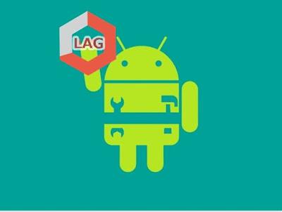 Ini Dia Cara Mengatasi Lag Android Tanpa Harus Root