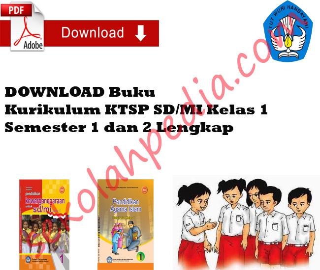 DOWNLOAD Buku Kurikulum KTSP SD/MI Kelas 1 Semester 1 dan 2 Lengkap