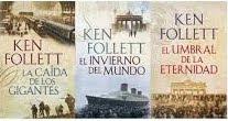 Ken Follet, Caida Gigantes, Invierno del Mundo, Umbral Eternidad