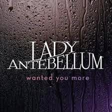 Lady Antebellum Country Music Lyrics Wanted You More