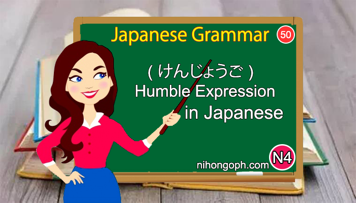Japanese Language N4 Level: ( けんじょうご ) - humble expression in Japanese (L50)