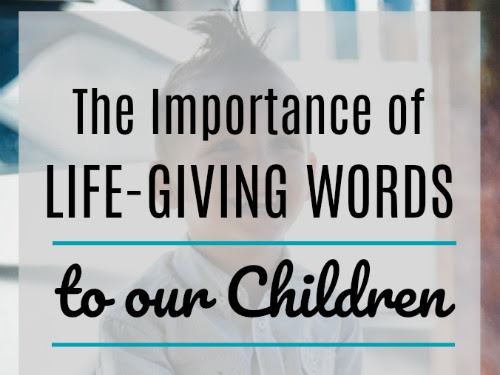 Life-Giving Words to our Children