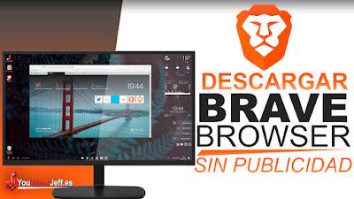 como descargar brave browser, brave browser, navegador sin publicidad, navegadores, navegadores rapidos