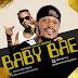 MPNAIJA MUSIC:Fashow L.o.a - Baby Bae ft. Pelepele