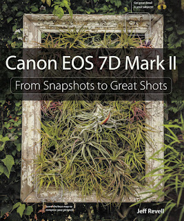 Canon EOS 7D Mark II: 'From Snapshots to Great Shots' By Jeff Revell