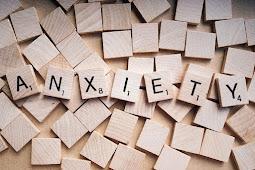 Pengertian Anxiety/Kecemasan, Macam, dan Melawan Depresi Tersebut