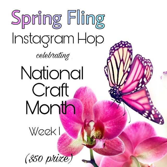 Spring Fling Instagram Hop for National Craft Month