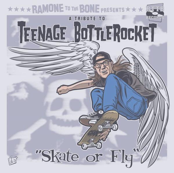 A Tribute to Teenage Bottlerocket - Skate Or Fly
