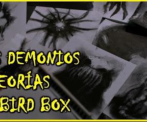 Los demonios de BIRD BOX (A Ciegas) explicados