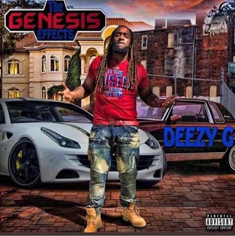 """Deezy G (@DeezyG601) Dropped a New Mixtape """"The Genesis Effects"""""""
