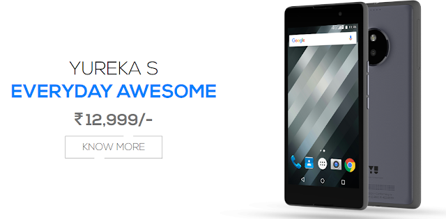 "YU Yureka S (YU5200) Launched for ₹12,999 with 5.2"" Screen, 3GB RAM, SD615 and 4G Connectivity"