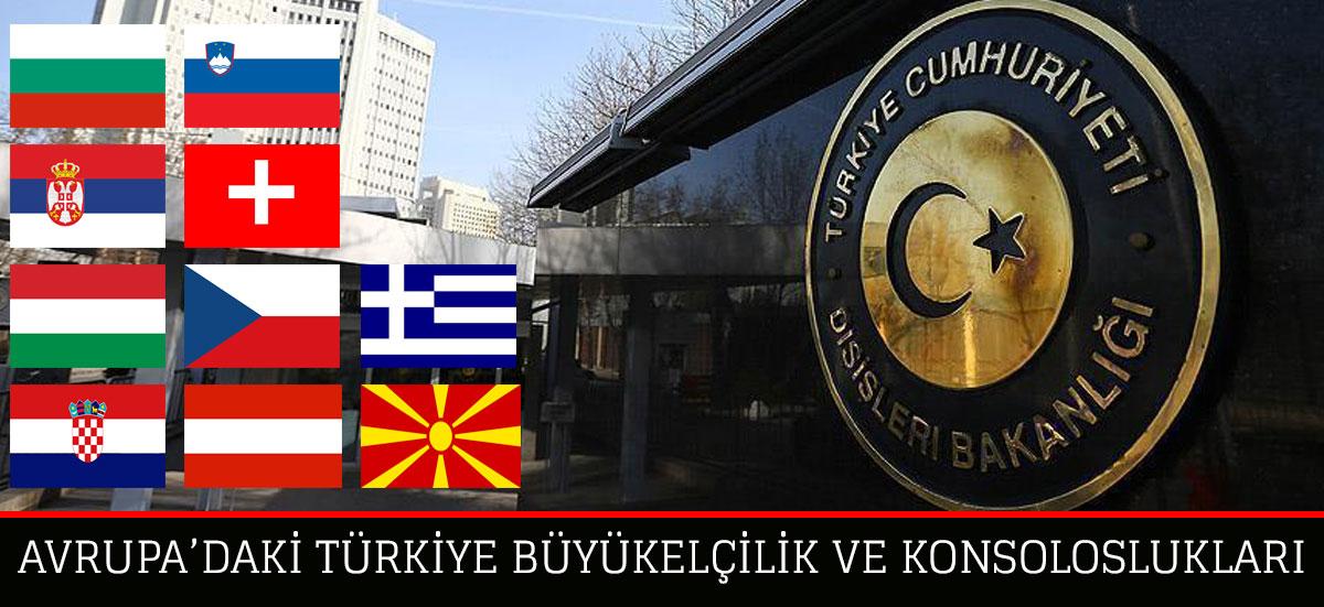 Avrupa'daki Türkiye Büyükelçilik ve Konsolosluk Bilgileri