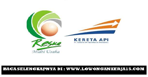 Rekrutmen Terbaru PT Reska Multi Usaha (Kereta Api Indonesia) Tingkat SMA SMK Sederajat