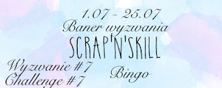 http://scrapandskill.blogspot.com/2016/07/wyzwanie-7-bingo-challenge-7-bingo.html