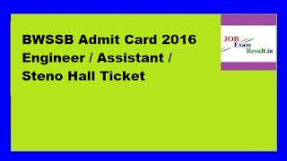 BWSSB Admit Card 2016 Engineer / Assistant / Steno Hall Ticket