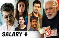Tamil Actors Salary affected by Modi's 500, 1000 rupees notes Ban | Hot Cinema News