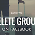 Delete A Group In Facebook