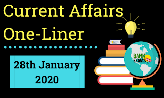 Current Affairs One-Liner: 28th January 2020